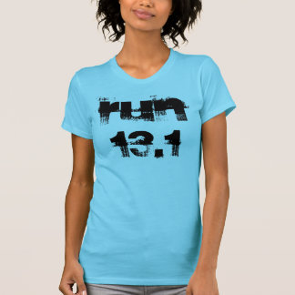 Run 13.1 T-shirt with Inspirational Saying on Back