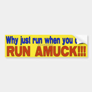 Run Amuck Bumper Sticker