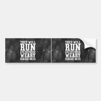 Run and Not Grow Weary Christian Bible Running Bumper Sticker