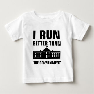 Run better than the Government Baby T-Shirt