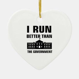 Run better than the Government Ceramic Ornament