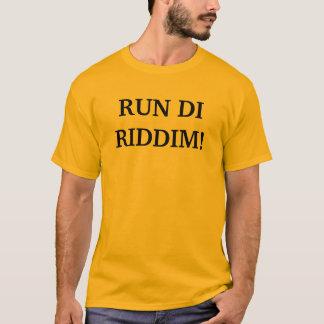 RUN DI RIDDIM! T-Shirt