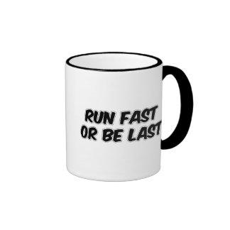 Run Fast or Be Last Coffee Mugs