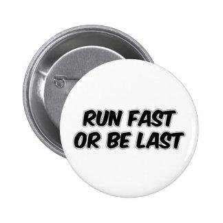 Run Fast or Be Last Pins
