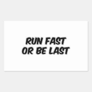 Run Fast or Be Last Rectangular Sticker
