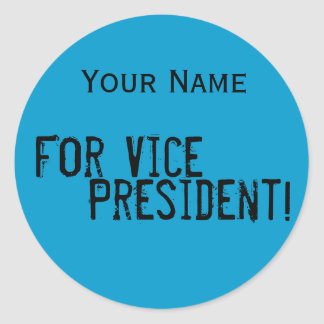 Run for Vice President!! Round Sticker
