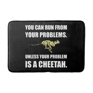 Run From Problems Unless Cheetah Bath Mat
