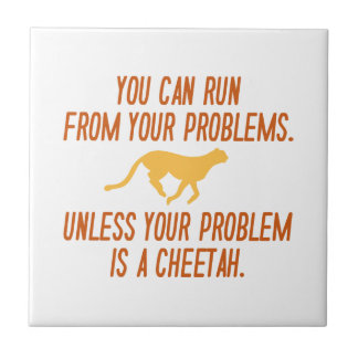 Run From Your Problems Small Square Tile