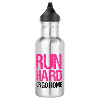 Run hard or go home Pink water bottle