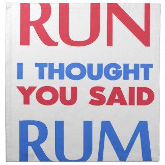 RUN I THOUGHT YOU SAID RUM NAPKIN
