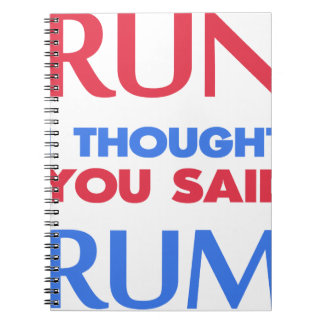 RUN I THOUGHT YOU SAID RUM NOTEBOOKS