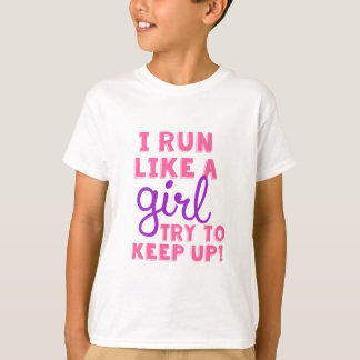 Run Like a Girl T-Shirt