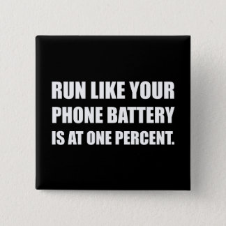 Run Like Phone Battery One Percent 15 Cm Square Badge