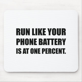 Run Like Phone Battery One Percent Mouse Pad