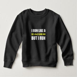 Run Like Slow Jam Funny Sweatshirt