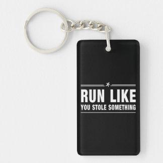 Run Like You Stole Something Double-Sided Rectangular Acrylic Key Ring