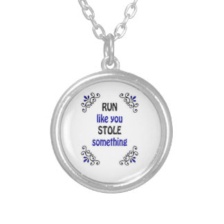 Run Like You Stole Something Round Pendant Necklace