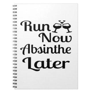 Run Now Absinthe Later Spiral Notebook