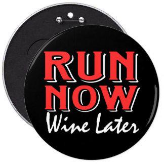 Run now wine later 6 cm round badge