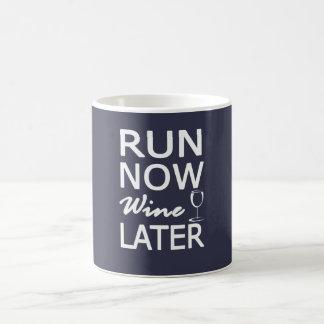 RUN NOW Wine LATER Coffee Mug