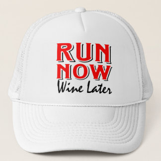Run now wine later trucker hat