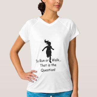Run or to Walk Running T Shirt