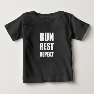 Run Rest Repeat Baby T-Shirt