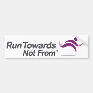 Run Towards Not From bumper sticker