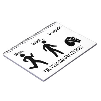 Run. Walk. Despair. Ultramarathon Notebook