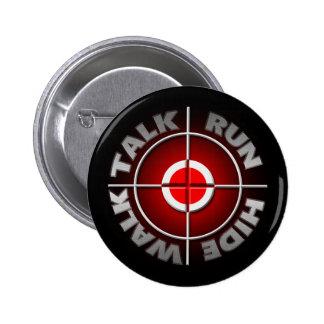Run walk talk hide. 6 cm round badge