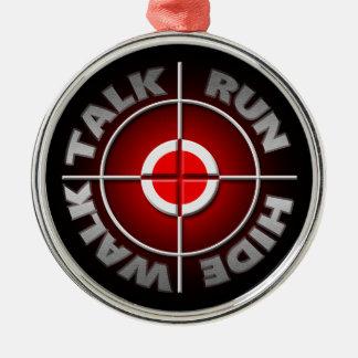 Run walk talk hide. metal ornament