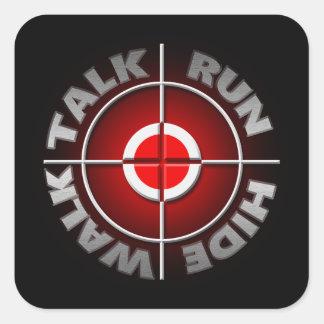 Run walk talk hide. square sticker
