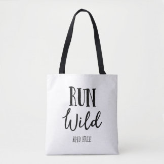 Run Wild And Free, Classy Tote Bag