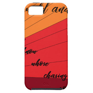 run wild and free you never know whose chasing you case for the iPhone 5