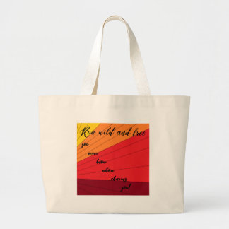 run wild and free you never know whose chasing you large tote bag