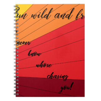 run wild and free you never know whose chasing you notebook