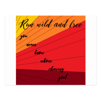run wild and free you never know whose chasing you postcard