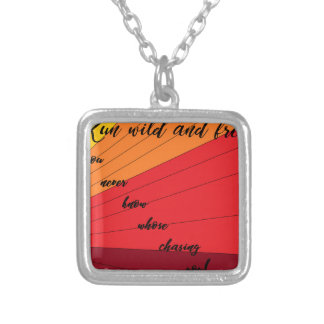run wild and free you never know whose chasing you silver plated necklace
