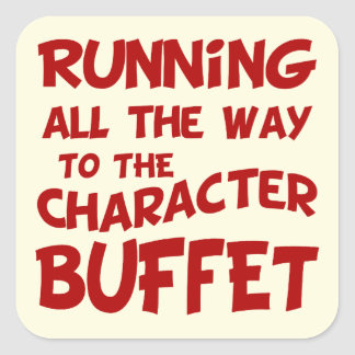 Running All The Way To The Character Buffet Square Sticker