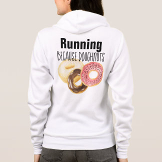 Running because doughnuts hoodie