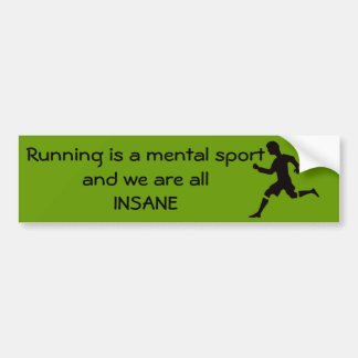 Running is a mental sport bumper sticker
