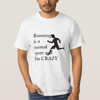 Running is a mental sport T-Shirt