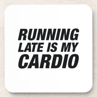 Running Late Is My Cardio Coaster