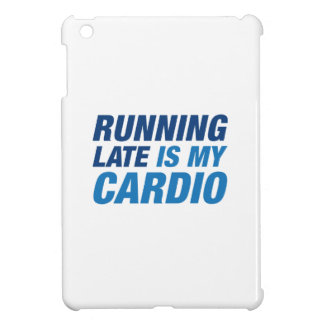 Running Late Is My Cardio Cover For The iPad Mini