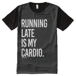 Running late is my cardio -   Girl Fitness -.png All-Over Print T-Shirt
