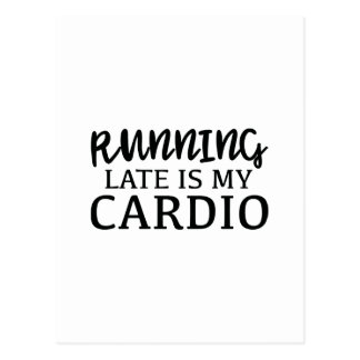 Running Late Is My Cardio Postcard