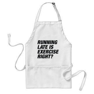 Running Late Standard Apron