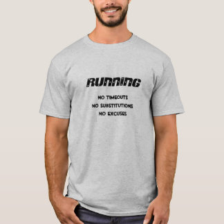 RUNNING, No Excuses T-Shirt
