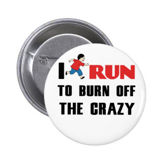 running to burn off the craziness 6 cm round badge
