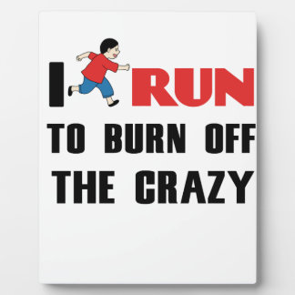 running to burn off the craziness plaque